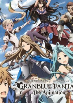 Granblue Fantasy The Animation ss2 - Thế Giới Bầu Trời phần 2 (Tập 12/12 + Special)
